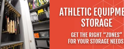 Get The Right Zones for Your Athletic Equipment Storage Needs